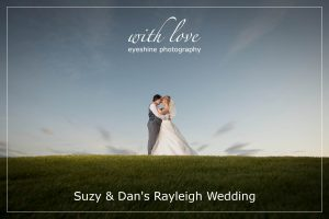 Suzy & Dan's Rayleigh Wedding.