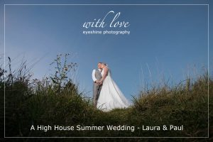 A High House Summer Wedding – Laura & Paul.