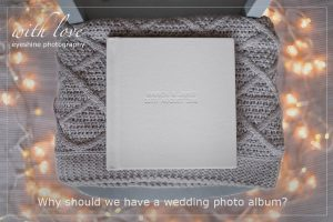 Why should we have a wedding photo album?